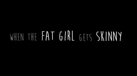 WHEN-THE-FAT-GIRL-GETS-SKINNY